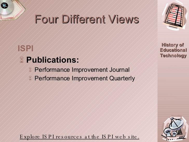 Four Different Views <ul><li>Publications: </li></ul><ul><ul><li>Performance Improvement Journal </li></ul></ul><ul><ul><l...