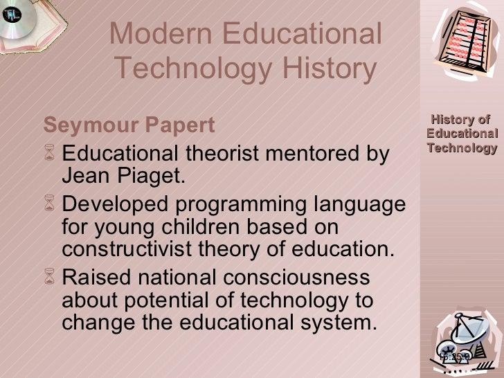 <ul><li>Seymour Papert </li></ul><ul><li>Educational theorist mentored by Jean Piaget. </li></ul><ul><li>Developed program...