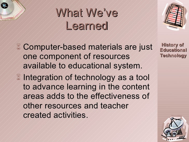 What We've Learned <ul><li>Computer-based materials are just one component of resources available to educational system. <...