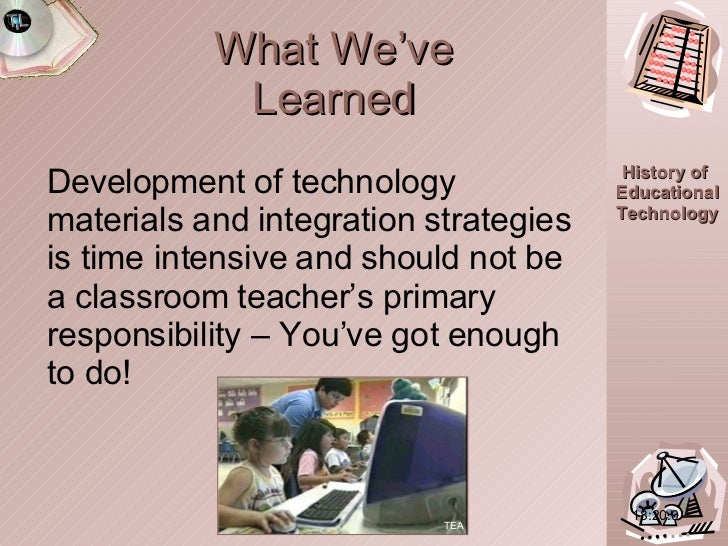 What We've Learned <ul><li>Development of technology materials and integration strategies is time intensive and should not...