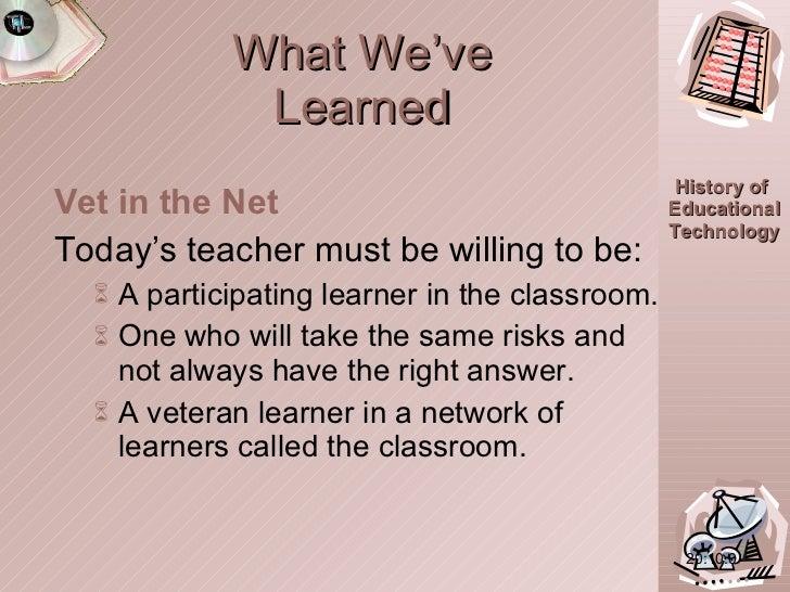 What We've Learned <ul><li>Vet in the Net </li></ul><ul><li>Today's teacher must be willing to be:  </li></ul><ul><ul><li>...