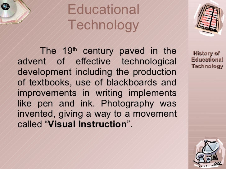 The 19 th  century paved in the advent of effective technological development including the production of textbooks, use o...