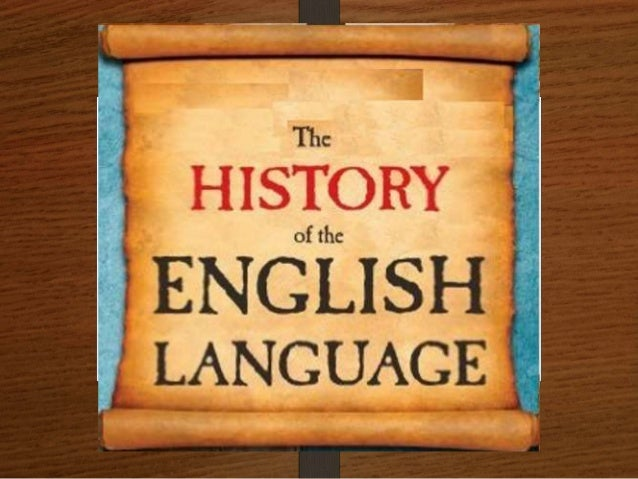 CONTENT • Introduction • Old English • Middle English • Early Modern English • Late Modern English • Varieties of English ...