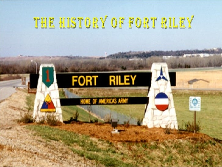 The History of Fort Riley
