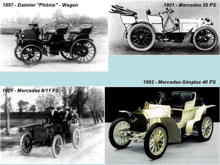 1901 - Mercedes 35 PS 1897 - Daimler quot;Phönixquot; - Wagen                                       1902 - Mercedes-Simple...