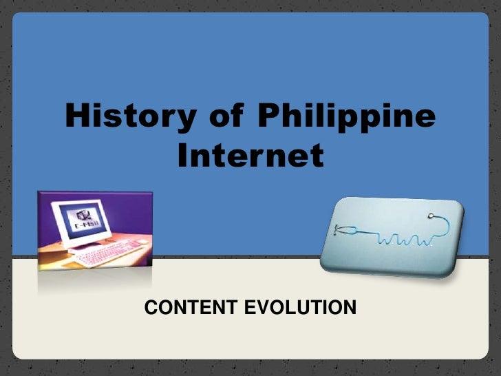 History of Philippine Internet<br />CONTENT EVOLUTION<br />