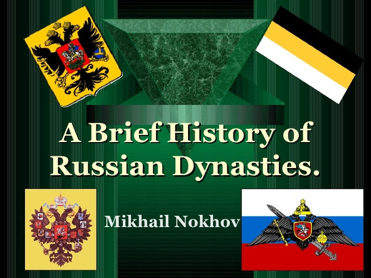 A Brief History of Russian Dynasties. Mikhail Nokhov