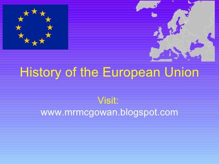 History of the European Union Visit:  www.mrmcgowan.blogspot.com
