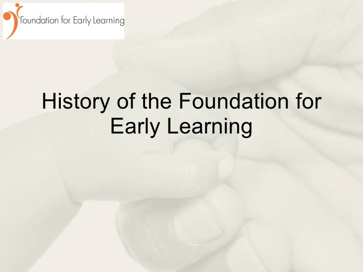 History of the Foundation for Early Learning
