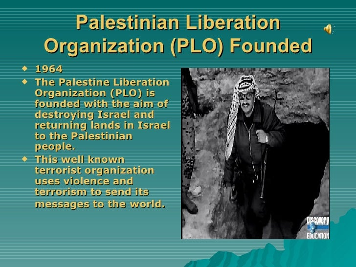 the palestine liberation organization history essay In 1964, the palestine liberation organization (plo) was created three years later the six-day war between israel and the egyptian and syrian armies occurred.