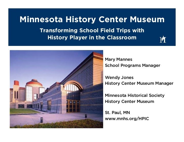 Minnesota History Center Museum     Transforming School Field Trips with        History Player in the Classroom           ...
