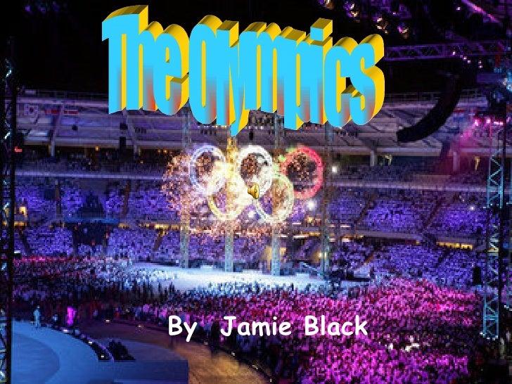 The Olympics By  Jamie Black