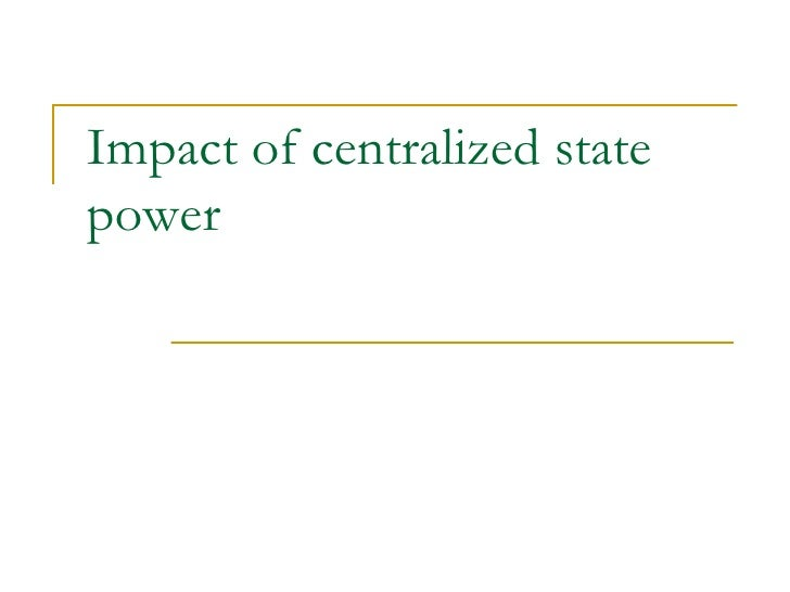 Impact of centralized state power