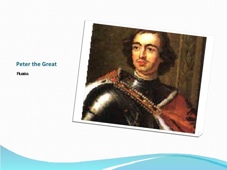 peter the great absolutism essay Absolutism and peter the great essay, research paper absolutism and peter the great many monarchs, particularly those of european descent, employed the flourishing.
