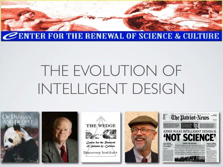 THE EVOLUTION OF INTELLIGENT DESIGN