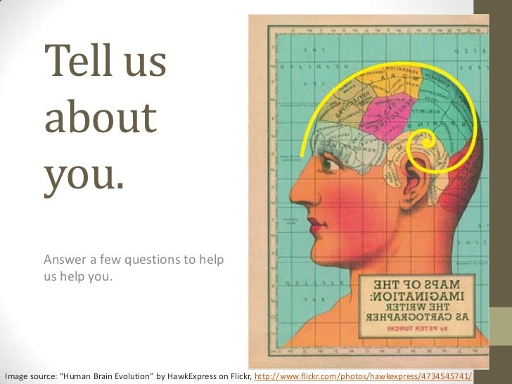 "Tell us         about         you.         Answer a few questions to help         us help you.Image source: ""Human Brain E..."