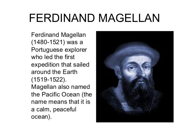 Ferdinand Magellan Portuguese Explorer: History 1301 3-4 Thursday