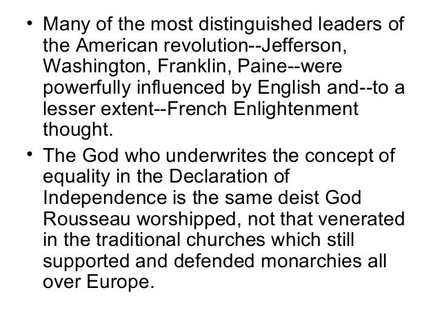 an examination of rousseaus influence on jeffersons declaration of independence How did the ideas of locke, rousseau, and voltaire influence the declaration of independence.