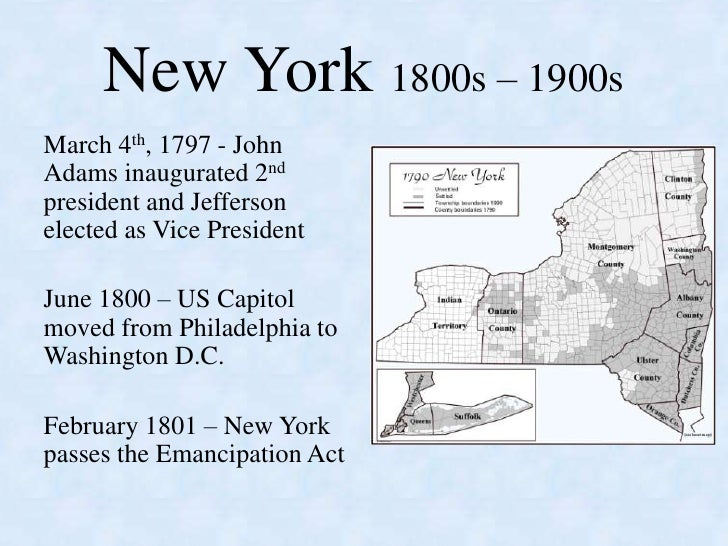 New York 1800s – 1900s<br />March 4th, 1797 - John Adams inaugurated 2nd  president and Jefferson elected as Vice Presiden...