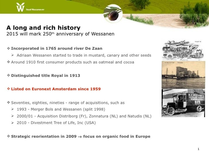 A long and rich history2015 will mark 250th anniversary of Wessanen Incorporated in 1765 around river De Zaan   Adriaan ...