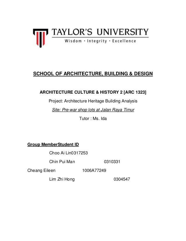 SCHOOL OF ARCHITECTURE, BUILDING & DESIGN  ARCHITECTURE CULTURE & HISTORY 2 [ARC 1323] Project: Architecture Heritage Buil...