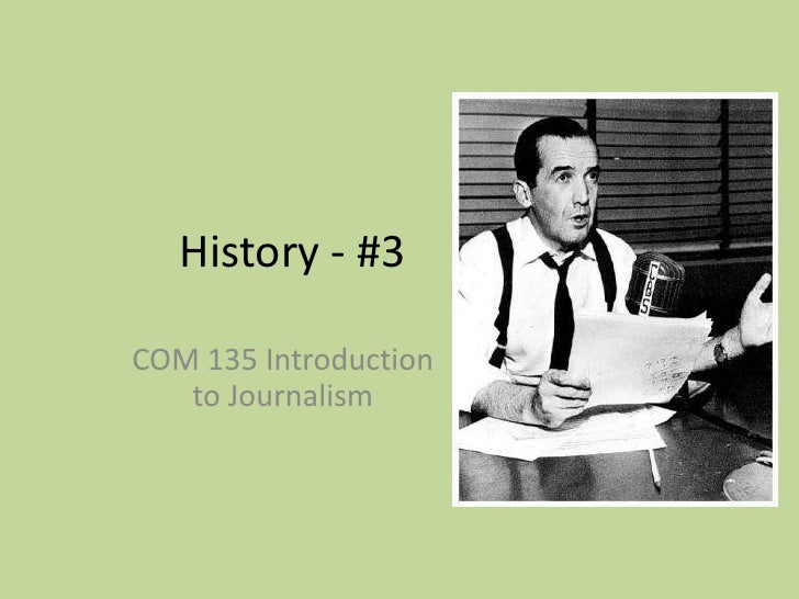 History - #3<br />COM 135 Introduction to Journalism<br />