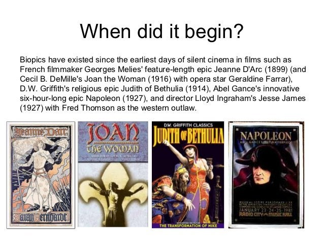 When did it begin?Biopics have existed since the earliest days of silent cinema in films such asFrench filmmaker Georges M...