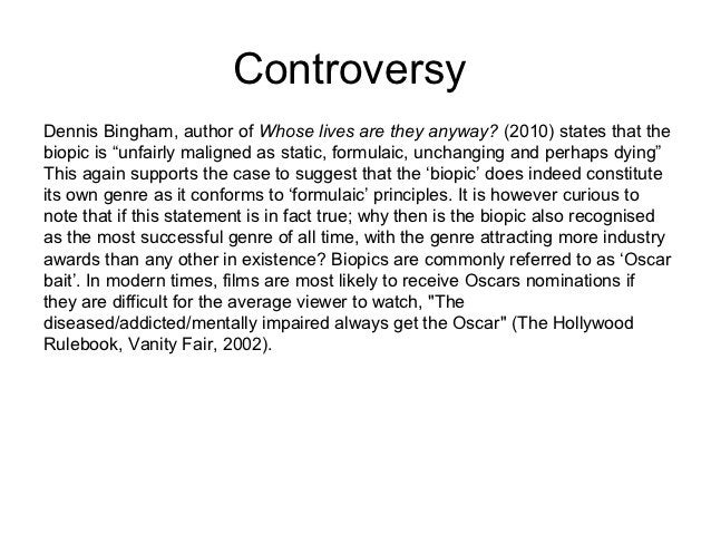 """ControversyDennis Bingham, author of Whose lives are they anyway? (2010) states that thebiopic is """"unfairly maligned as st..."""
