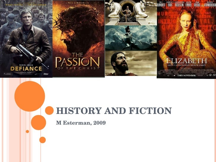 HISTORY AND FICTION M Esterman, 2009