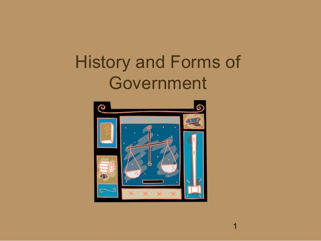 History and Forms of    Government                   1