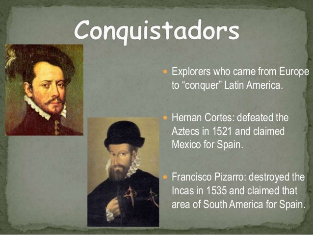 an introduction and the origins of the conquest of latin america hernan cortes And everyday people who shaped the vast region known as latin america  latin american history: introduction to the  timeline of hernan cortes' conquest of.