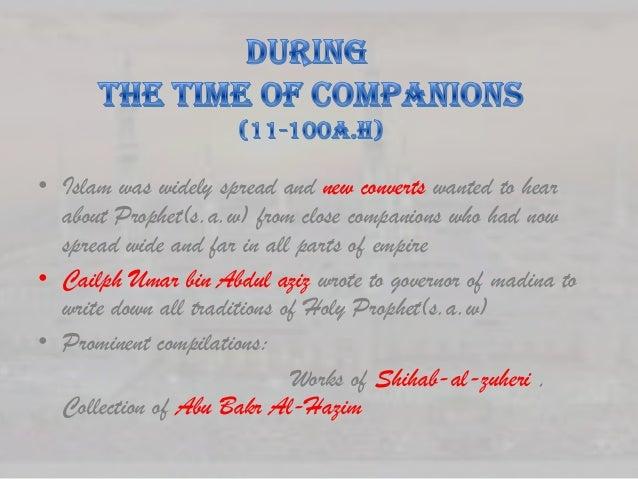 • Six most authentic books of traditions were compiled:1. Sahih Bukhari2. Sahih Muslim3. Sunan of Abu-Daud4. Sunan of Ibn-...