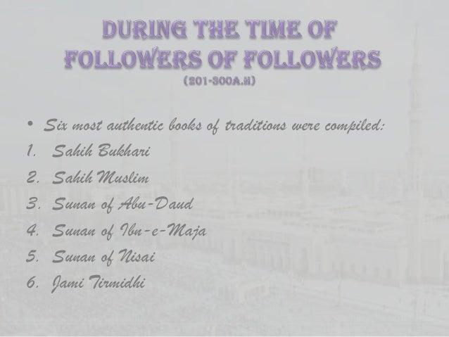 PRECAUTIONS TAKEN    IN THE COMPILATION OF AHADITH                      MATAN (TEXT)•   Must be in a pure arabic style•   ...