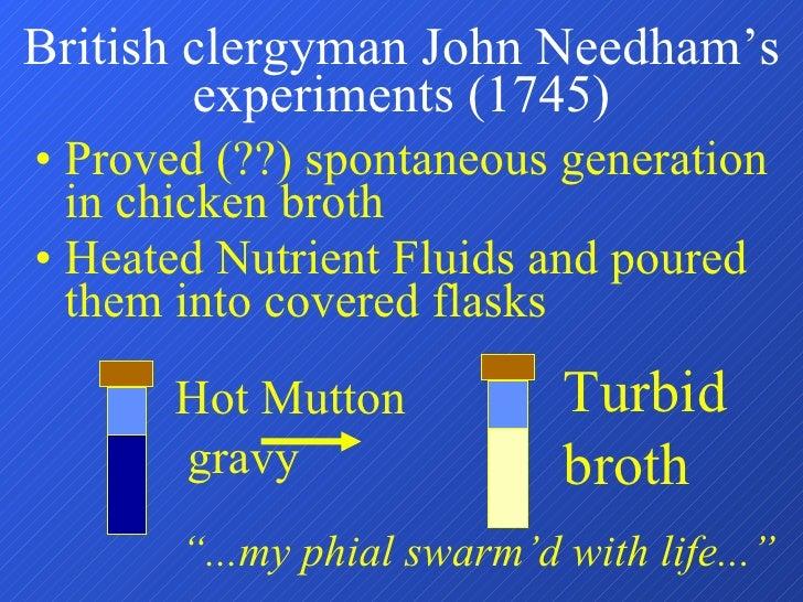 <ul><li>Proved (??) spontaneous generation in chicken broth </li></ul><ul><li>Heated Nutrient Fluids and poured them into ...