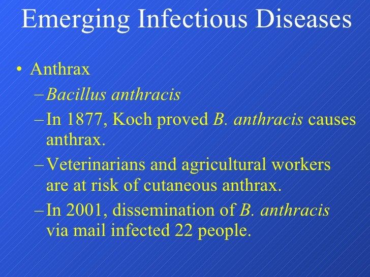 <ul><li>Anthrax </li></ul><ul><ul><li>Bacillus anthracis </li></ul></ul><ul><ul><li>In 1877, Koch proved  B. anthracis  ca...