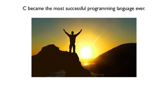 C became the most successful programming language ever.