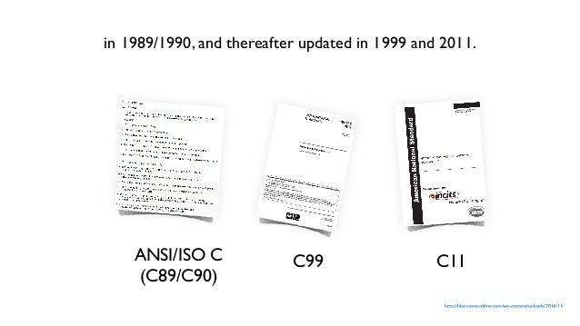 http://blogs.jpmsonline.com/wp-content/uploads/2014/11/ C99 C11ANSI/ISO C (C89/C90) in 1989/1990, and thereafter updated i...