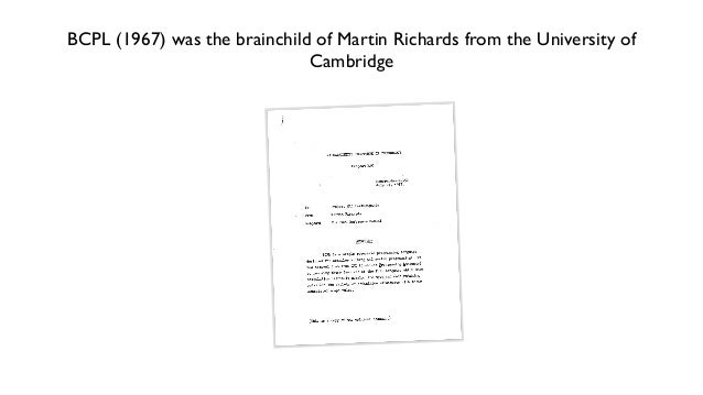 BCPL was a very much simplified version of CPL (1963).
