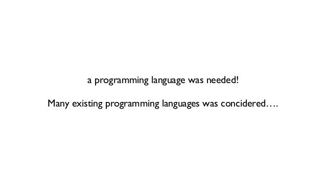 """In the early 1960's, it was common to think """"we are building a new computer, so we need a new programming language."""" From ..."""