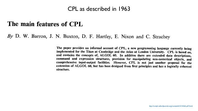 Cambridge never succeeded writing a working CPL compiler. Development on CPL ended December 1966. Writing a compiler for C...