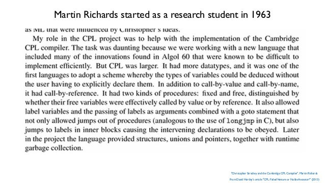 Inspired by his work on CPL, Martin Richards wanted to create a language: • that was simple to compile • with direct mappi...