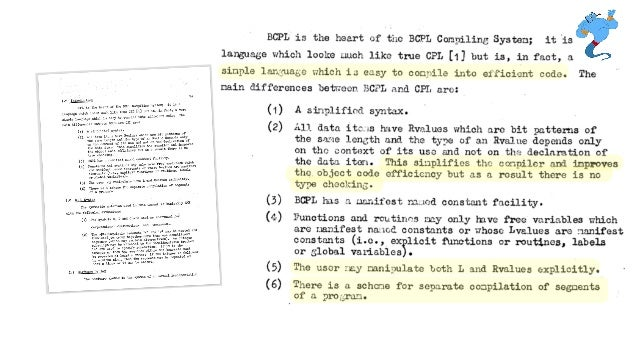 From the HOPL article by Dennis Ritchie in 1993 BCPL, B and C differ syntactically in many details, but broadly they are s...