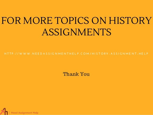 history assignment help History assignment help and writing online from trusted writers in united kingdom students can get assistance on variety of history assignment writing.