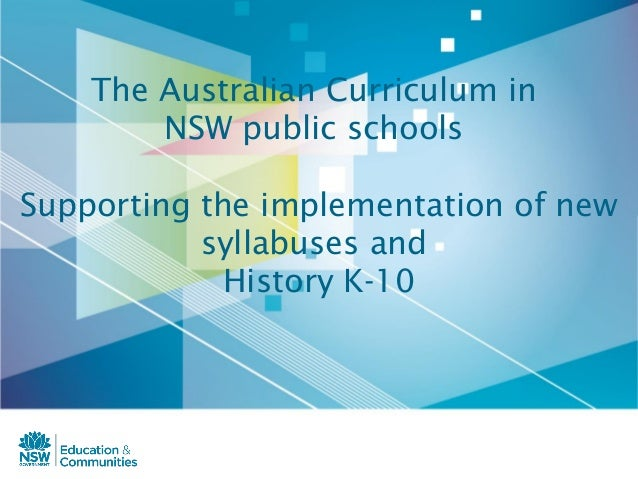 The Australian Curriculum inNSW public schoolsSupporting the implementation of newsyllabuses andHistory K-10