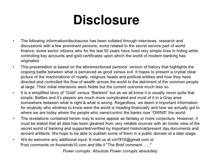 Disclosure•   The following information/disclosures has been collated through interviews, research and    discussions with...