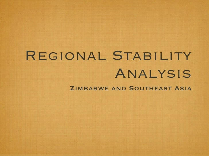 Regional Stability          Analysis     Zimbabwe and Southeast Asia