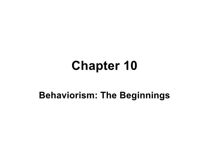 Chapter 10 Behaviorism: The Beginnings