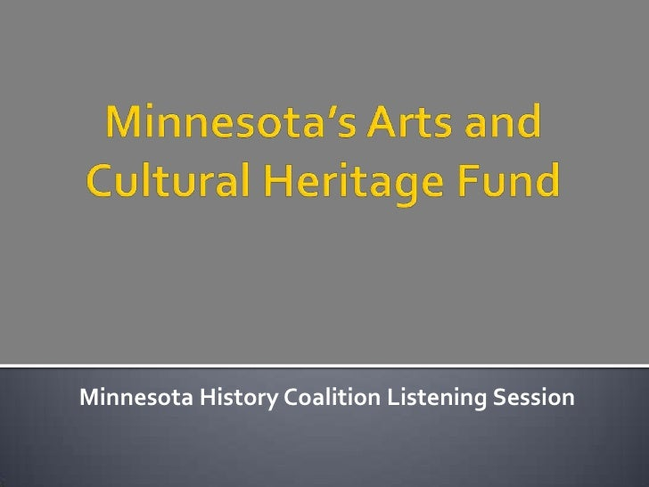 Minnesota's Arts and Cultural Heritage Fund<br />Minnesota History Coalition Listening Session<br />