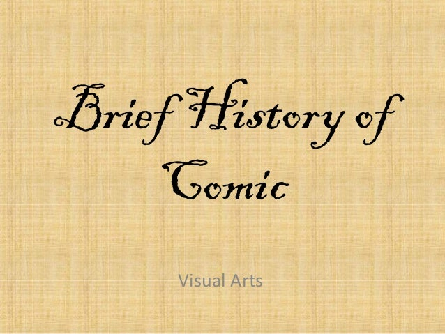 Brief History of  Comic  Visual Arts