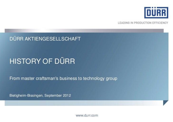 DÜRR AKTIENGESELLSCHAFTHISTORY OF DÜRRFrom master craftsmans business to technology groupBietigheim-Bissingen, September 2...